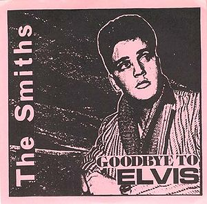 Goodbye To Elvis (LP bootleg) - Morrissey-solo Wiki